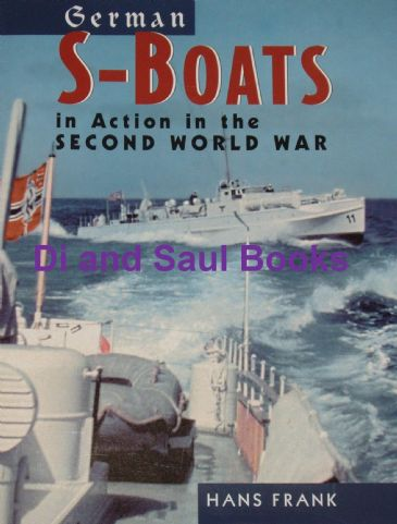 S-Boats in Action in the Second World War, by Hans Frank